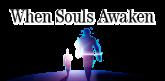When Souls Awaken: The Course